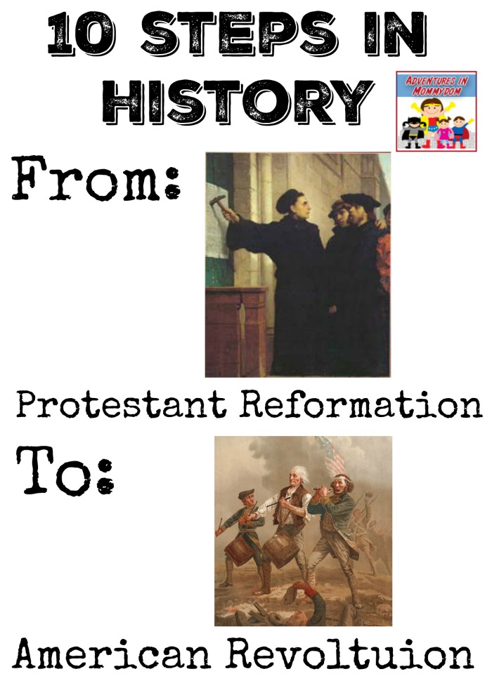 10 steps from the Protestant Reformation to the American Revolution