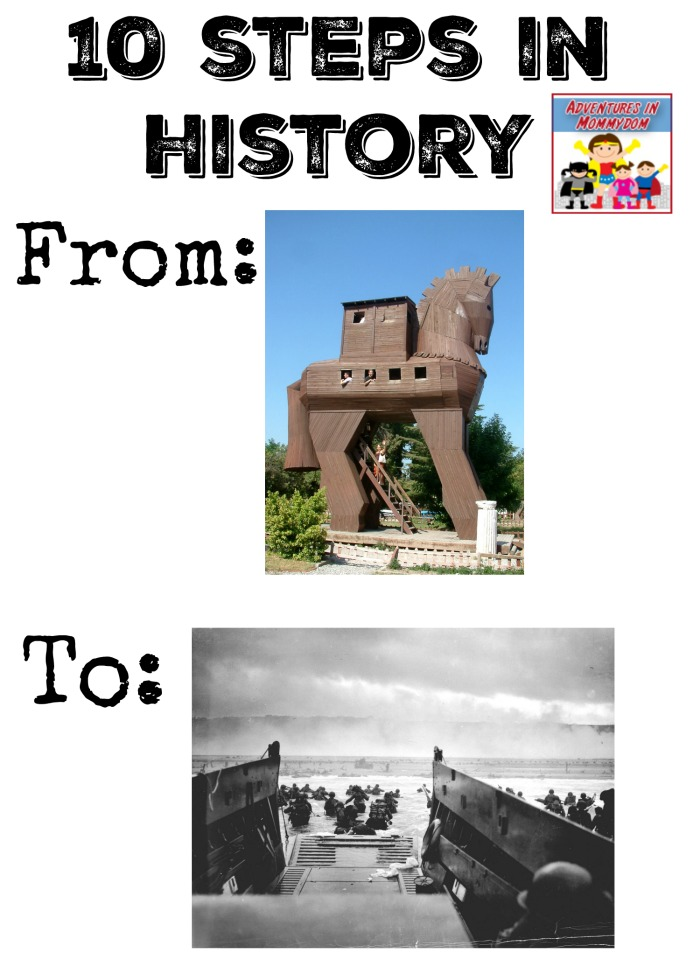 10 steps in history from Trojan War to World War 2