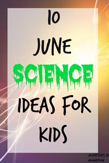 10 June Science Ideas