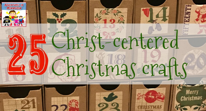Christian Christmas Crafts.25 Christ Centered Christmas Crafts