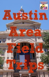 Best Austin Area Field Trips