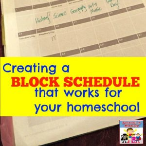 Creating a block schedule that works for your homeschool feature