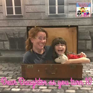 Dear Daughter as you turn 10…