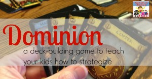 Dominion the game, teaching your kids strategy