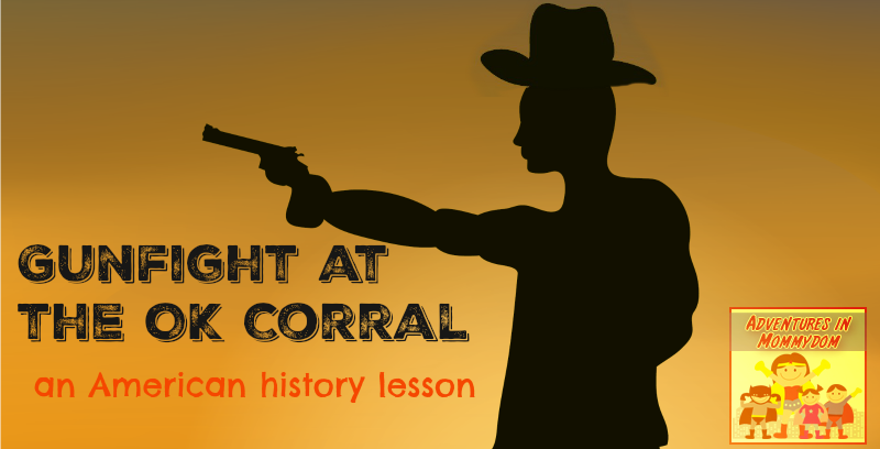 Gunfight at the OK Corral an American history lesson