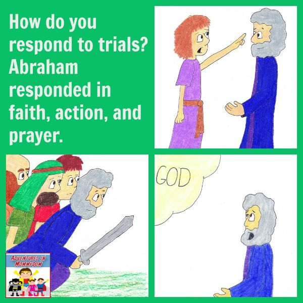 How do you respond to trials Abraham and Lot