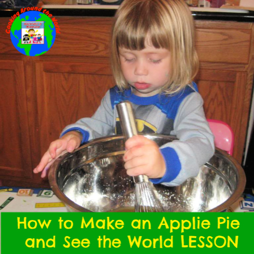 How to make an apple pie and see the world preschool kinder geography recipe