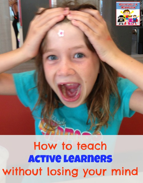 How to teach active learners without losing your mind