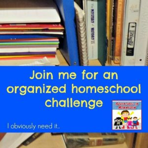 Join me organized homeschool challenge