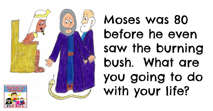 Moses was 80 before he saw the burning bush