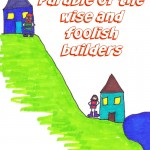 Parable of the wise and foolish Builders Sunday School lesson