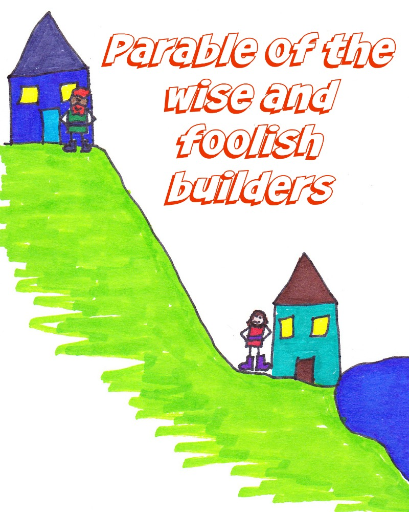 parable of the wise and foolish builders sunday lesson