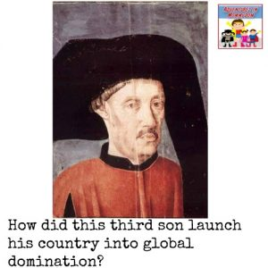 Prince Henry the Navigator global domination