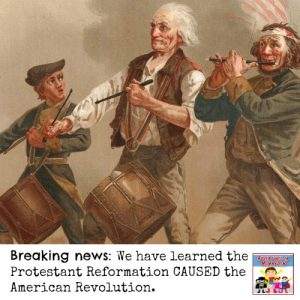 From the Protestant Reformation to the American Revolution