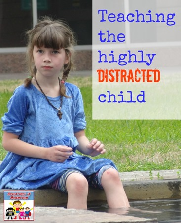 Teaching the highly distracted child