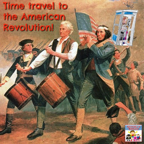 Time travel to the American Revolution