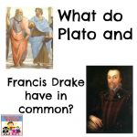 10 Steps from Plato to Sir Francis Drake