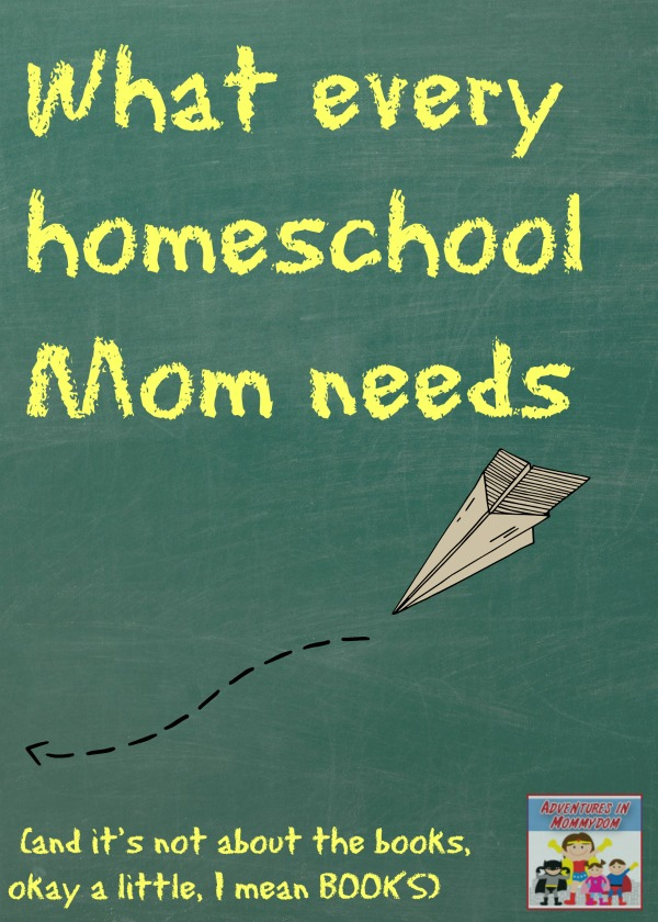 What every homeschool Mom needs