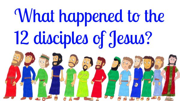 What happened to the 12 disciples of Jesus