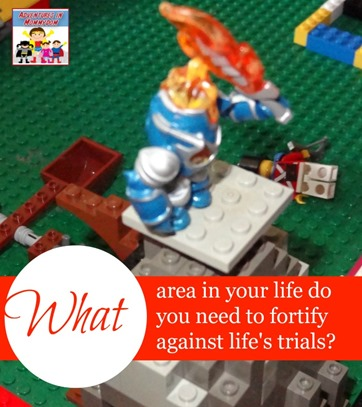 What area in your life do you need to fortify against life's trials