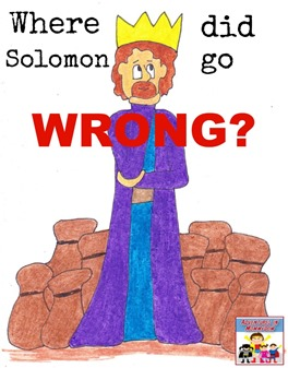 Where did Solomon go wrong