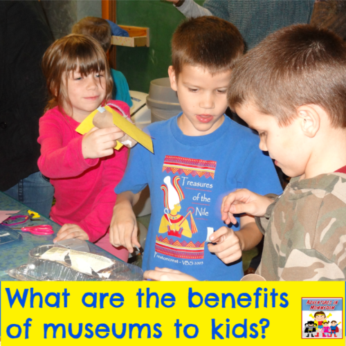 benefits of museums to kids