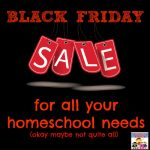Homeschool Black Friday Sales to act on now!