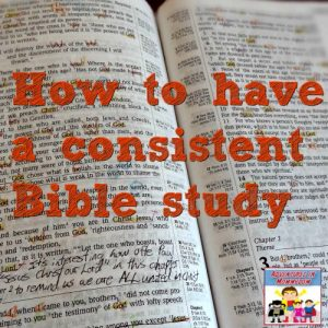 How to have a consistent Bible study