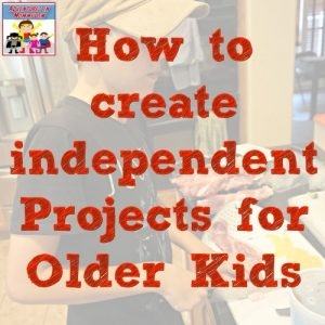 how to create independent projects for older kids