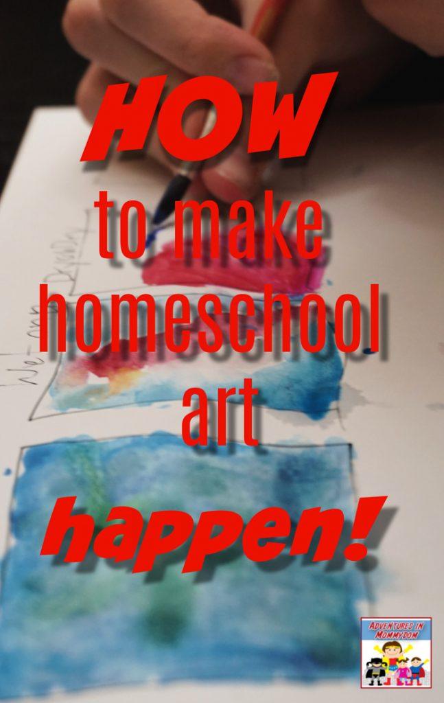 how to make homeschool art happen