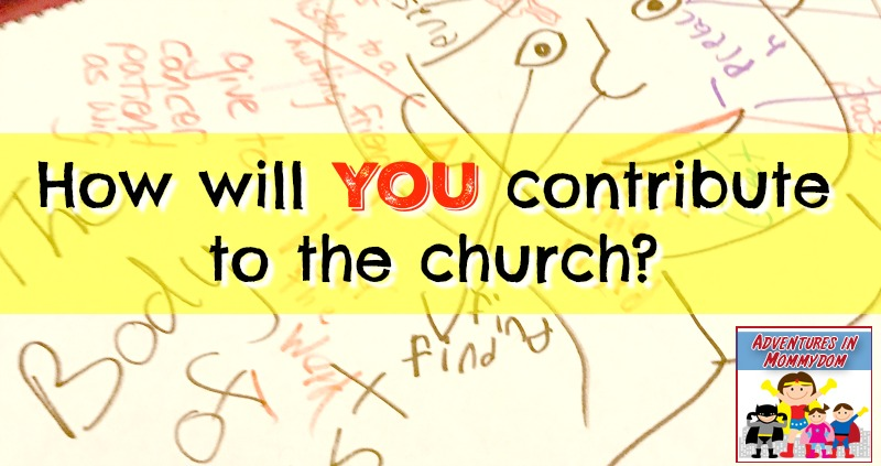 how will you contribute to the church as part of the body of Christ