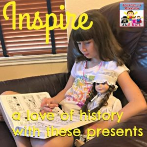 10 gifts to inspire a love of history in your daughter
