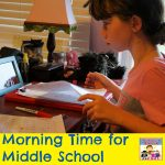 morning time for middle school what it looks like in our house