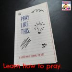 pray like this to learn how to pray