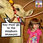 you must go to the Mayborn museum